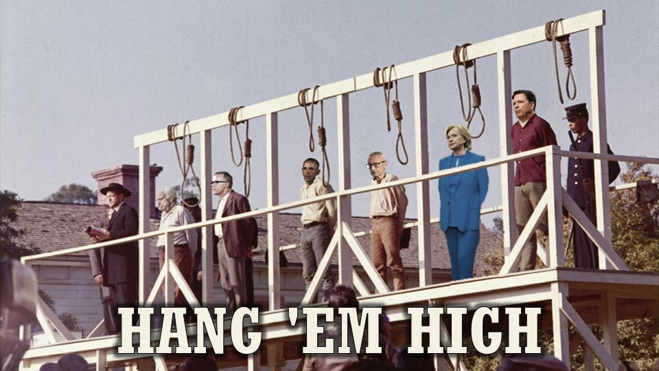 HANG 'EM HIGH! #TREASON #QAnon #GreatAwakening #TheStorm #TheCabal